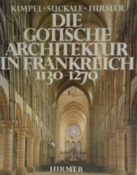 Dieter Kimpel und Robert Suckale: Die gotische Architektur in Frankreich. München 1985. Zur Rezension dieses Standardwerks im Journal of the Society of Architectural His-torians, Vol. 47, No. 2 (Jun., 1988), pp. 190-192 > hier