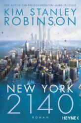Kim Stanley Robinson: New York 2140. Aus dem Englischen von Jakob Schmidt. 752 Seiten, Heyne Verlag, 2018. 16,99 Euro. ISBN 978-3-641-21658-0
