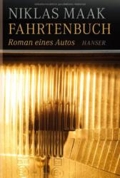 """Erschien 2011 bei Hanser: Niklas Maaks """"Fahrtenbuch"""", Roman eines Autos"""