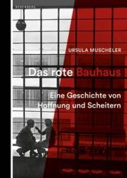 Bauhaus-Geschichte publiziert: Bauhaus und Politik gehörten immer zueinander (Bild: Berenberg Verlag)