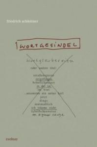 Friedrich Achleitner: Wortgesindel. Zsolnay Verlag, Wien 2015