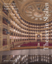 Susanne Grötz, Ursula Quecke, Siegfried Albrecht: Theater in Sizilien. 240 Seiten, 333 Abbildungen, 22 x 27 cm. Stuttgart, Jonas Verlag 2020