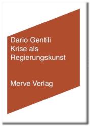 Dario Gentili: Krise als Regierungskunst. 200 Seiten, 20 €, Merve-Verlag 2020. ISBN: 978-3-96273-024-6