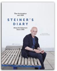 Steiner's Diary. Über Architektur seit 1959. Hrsg. von der Kunstuniversität Linz. 2016. 400 Seiten, 350 Abbildungen ISBN 978-3-03860-032-9