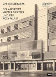 Wolfgang Schäche, Brigitte Jacob, David Pessier: Das Meisterwerk. Der Architekt Martin Punitzer und der Roxy-Palast. 21 × 29,7 cm, 128 Seiten, 130 Abbildungen. Berlin, Jovis 2020,42 €. ISBN 978-3-86859-647-2