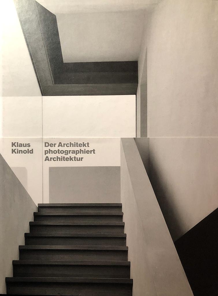 Katalogbuch zur Ausstellung von Klaus Kinolds Fotografien im Architekturmuseum der TU München, Pinakothek der Moderne (12. März bis 31. Mai 2009)