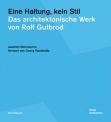 Joachim Kleinmanns: Eine Haltung, kein Stil. Das architektonische Wer von Rolf Gutbrod. Format 21,3 x 23,1 cm, 300 Seiten, zahlreiche Abbildungen, 28 Euro. ISBN 978-3-86922-757-3