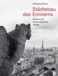 Städtebau des Erinnerns. Mythen und Zitate westlicher Städte. 2021. 240 Seiten, 260 Abbildungen. ISBN 978-3-7757-4720-2